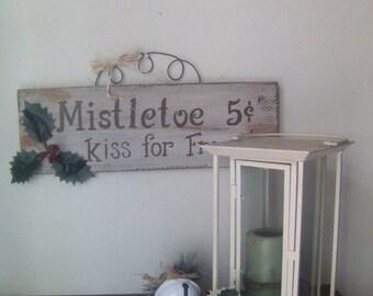 Mistletoe Sign - Mistletoe Wood Signs - Mistletoe - Christmas - Mistletoe 5 cents A Kiss For Free Sign - Christmas Gift Idea