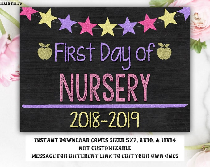 First Day of School Sign, First day of Nursery Sign, Nursery Chalkboard Sign, INSTANT Download, Printable, Photo Prop, First Day Sign, DIY