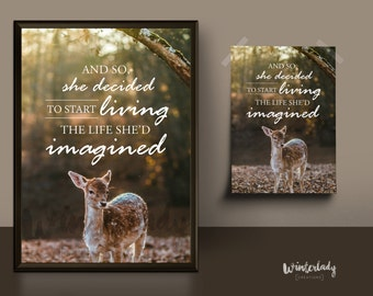 And so she decided to start living the life she'd imagined    Printable   Instant Download