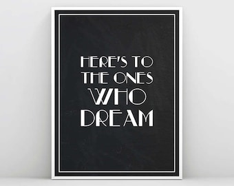 La La Land, La La Land Print, La La Land poster, La La Land Quote, Here's to the Ones who Dream, Ryan Gosling,Printable Wall Art, Blackwhite