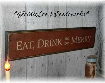 Eat Drink & Be Merry,  Wood Sign, Primitive, Folk Art