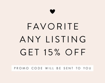 Favorite any listing and enjoy 15% Off!