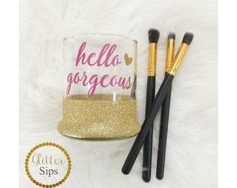 Hello Gorgeous Glass Makeup Brush Holder // Make Up // Beauty // Birthday Gift // Christmas gift // Mother's Day Gift //Organizer // Glitter