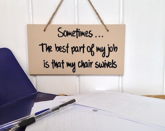 Funny work sign, office decor, Wooden sign, The best part of my job, co-worker gift, hand painted sign, sarcastic quote, desk sign