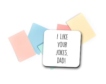 I Like Your Jokes, Dad Coaster   Father's Day Coaster   Dad Coaster   Gift For Dad   Funny Quote   Cute Coasters   Christmas Gifts
