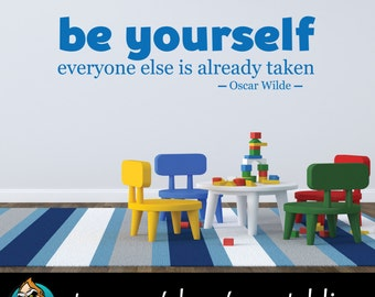 Be Yourself Everyone Else is Already Taken Quote Wall Decal - Oscar Wilde Decal - Quote Decal
