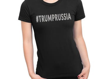Trump Russia | #TRUMPRUSSIA Shirt | Anti-Trump Movement | Anti-Trump Quotes | Anti Trump Shirt | Not My President T-Shirt
