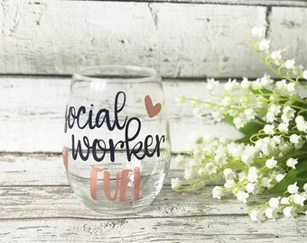Social Worker Fuel - Custom Wine Glass - Career Wine Glass - Gifts Under 15 - Gift for Coworker - Funny Gift for Social Worker