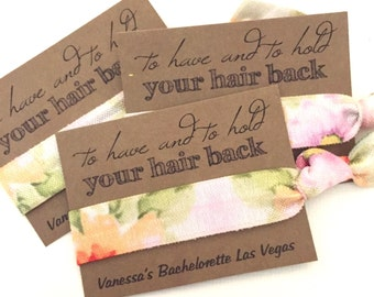 Bachelorette Hair Tie Favor - Bachelorette Party - To Have and To Hold  - MOH- Gifts-Survival Kit