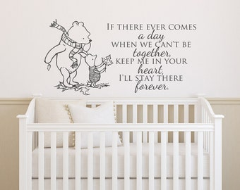 Classic Pooh Nursery Vinyl Wall Decal Quote- If There Ever Comes A Day Inspirational Quote- Winnie The Pooh and Piglet Kids Room Decor 134