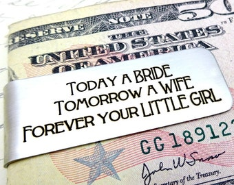 Father of the Bride Gift Custom MONEY CLIP - Today A Bride Tomorrow A Wife Forever Your Little Girl - Wedding Gift to Father