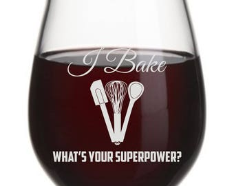 I Bake What's Your Superpower?, Stemless,  Wine Glass, Personalized, Gift For her, Baker, Chef, Foodie, Birthday