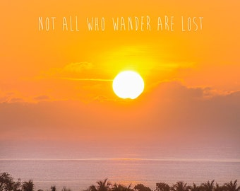 Nature Photography Fine Art Photo Sunset Print, Orange, Gold, Violet, Not All Who Wander Are Lost, Travel Decor Landscape Wall Art