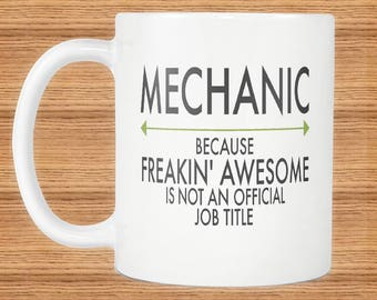 Freakin Awesome Mechanic Artist Mug Gift ~Because Freakin Awesome Is Not An Official Job Title ~ Mugs With Funny Sayings