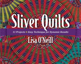 Sliver Quilts by Lisa O'Neill