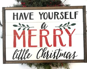 Have Yourself a Merry Little Christmas Handcrafted Wooden Christmas Sign // Farmhouse Christmas Sign // Hand Painted Wood Sign