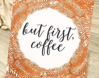 But first Coffee / Copper / Kitchen Quote / Home Print, A4 or A5 and 8x10inch, Quality PaperA3