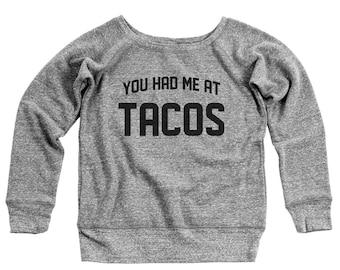 You Had Me At Tacos Funny Foodie Humor Cute Gift Women's Off-Shoulder Sweatshirt DT2171