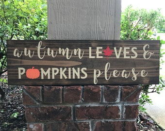Autumn Leaves and Pumpkins Please Wood Sign / Rustic Fall Sign / Fall Wood Sign / Autumn Sign / Wood Sign