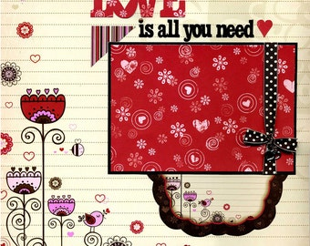 Love Is All You Need - Premade Scrapbook Page