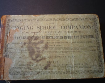 Antique - Singing School Companion - 1852 edition - for book collectors musicians - by Joseph Bird - Rice & Kendall publishers