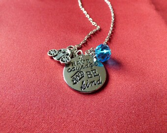 """Disney Inspired, Cinderella - """"Have Courage and Be Kind"""" - Necklace"""
