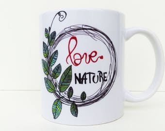 Love Nature Mug, Save The Planet Earth Pleaseee Cup, Unique Floral Art, Nature lover gift, nature lover mug, nature inspired art