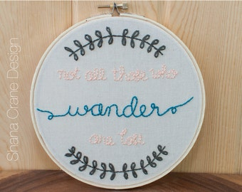 Not All Those Who Wander... . Embroidery Hoop . Peach and Turquoise