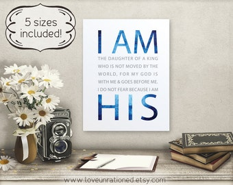 I am His, daughter of the king, daughter of a king, I am the daughter, I am his art, I am his wall art, I am His print, I am His printable