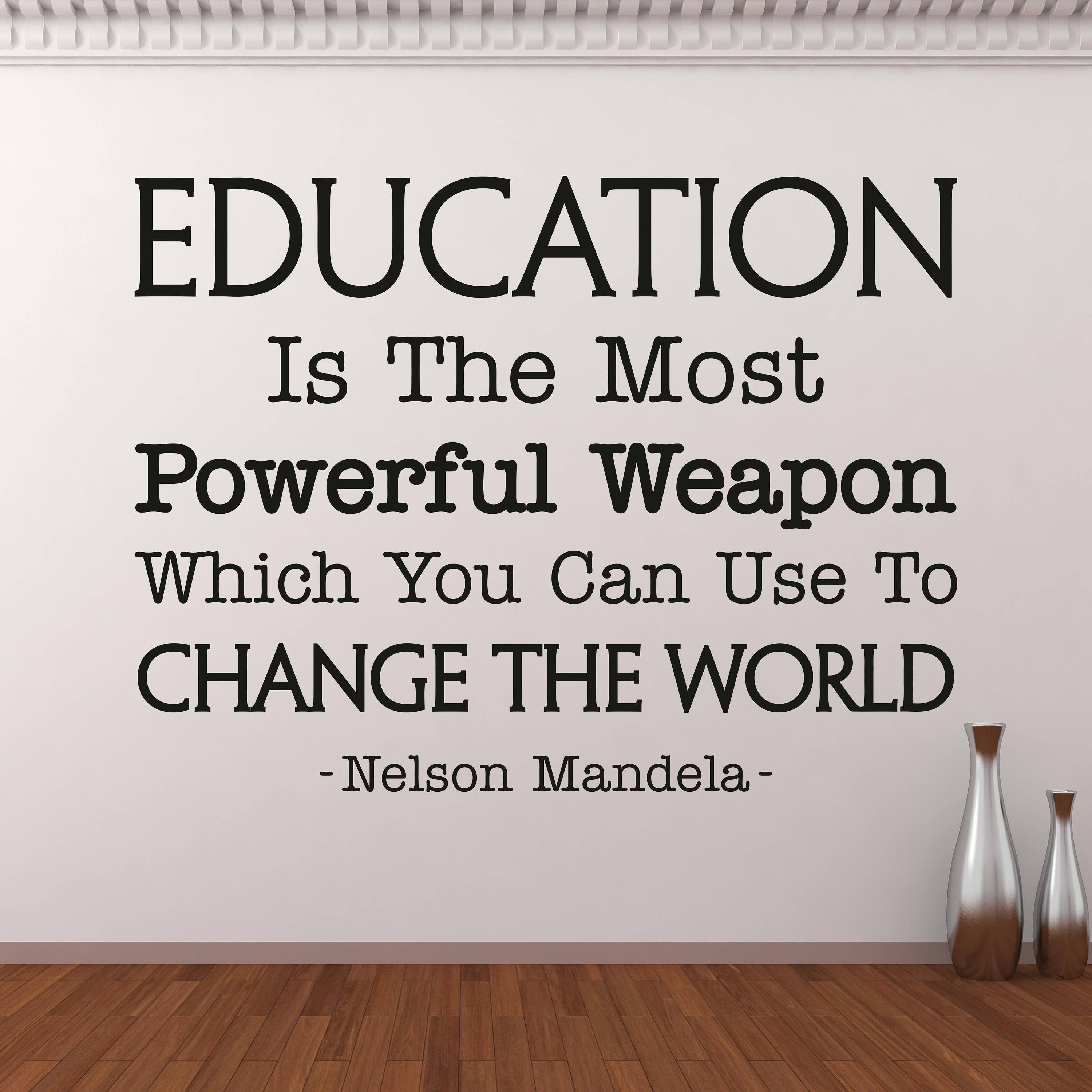Quotes Children Education: Education Is The Most Powerful Weapon Wall Decal Inspirational