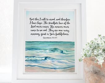 Lamentations 3:21-23 - the steadfast love of the Lord never ceases - His Mercies are New Every Morning - Scripture Art - Bible Verse