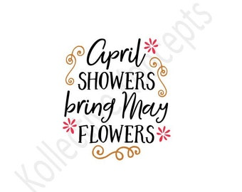 April Showers Bring May Flowers - with red flowers / Downloadable SVG / Digital / Print