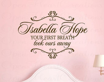 Your First Breath Took Ours Away Wall Decal - Personalized Baby Name Vinyl Wall Decal with Heart Accents 22H x 32W BA0291