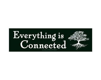 Environmental Bumper Sticker - Everything is Connected - Adhesive Decal or Magnet