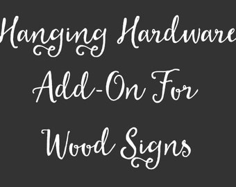 Wood Sign Hardware Add-On