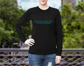 Not Going Down Without A Fight Longsleeve Shirt/Turquoise Text
