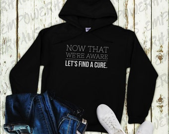 """Breast Cancer Awareness - """"Now That We're Aware Let's Find a Cure"""" Hoodie - Cure Cancer - Sarcastic Cancer Quote - BCA"""