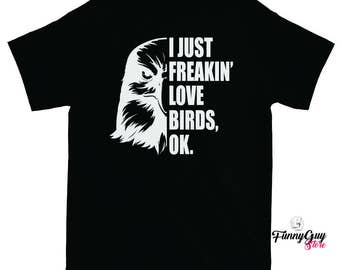 Bird Lovers Gift Gift For Bird Lover Funny Tshirts Gift For Him Gift For Her Love Birds Tshirts With Sayings Statement Shirt