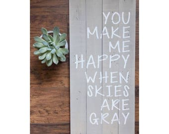 You Make Me Happy When Skies Are Gray | You Are My Sunshine | Wood Signs | Rustic Nursery Decor | Childrens Room Decoration | Song Lyrics |