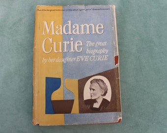 40s Marie Curie Biography- Madame Curie the great biography by her daughter Eve Curie - 1947 - William Heinemann Limited