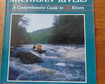 Canoeing Michigan Rivers   Comprehensive Guide to 45 Rivers  Jerry Dennis and Craig Date