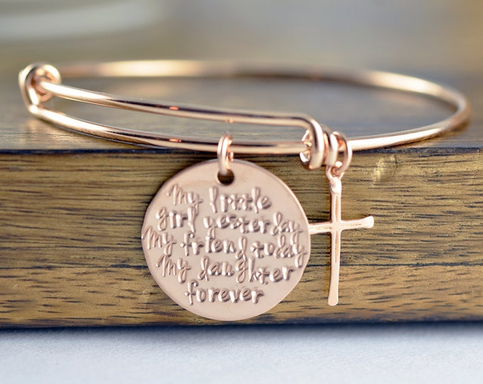 Rose Gold Bangle Bracelet, A Little Girl Yesterday A Friend Today My Daughter Forever - Gift For Bride Bangle Bracelet - Gift for Daughter