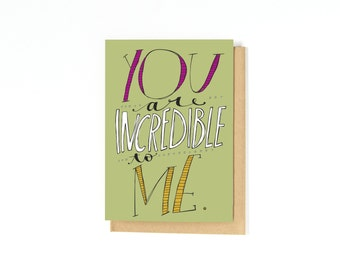 Love Card - Long Distance Relationship Card - Anniversary Card - I Love You Card - Romantic Love Card - You Are Incredible To Me