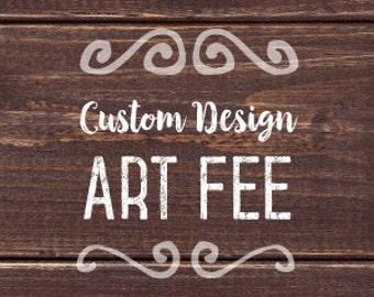Custom Design Art Fee