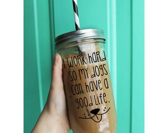 I Work Hard So My Dogs Can Have A Good Life Tumbler // Dog Tumbler // 24 Ounce Tumbler // Funny Tumbler // Dog Mom Tumbler // Dog Tumbler