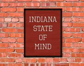 Indiana State of Mind Poster - Print - Art - Decor Hoosiers