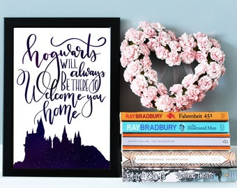 """Hogwarts Castle Harry Potter Quote Print """"Hogwarts will always be there to welcome you home"""" Harry Potter Wall Art, Harry Potter Wall Decor"""