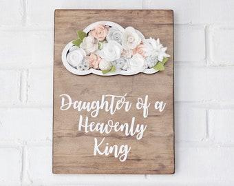 Felt Flowers Wooden Sign, Vertical Garden Sign, Cloud Decor, Cloud Theme Nursery Room, Daughter of a Heavenly King, Gray Pink Flowers, Bible