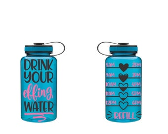 Drink Your Effing Water, Motivational Fitness Water Bottle, Otter Water Bottle, Water Tracker, Water Bottle Tracker