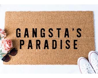 Gangsta Paradise Doormat - Funny Doormat - Funny Door Mat - Funny Doormats - Quote Doormat - Unique Doormat - Funny Mat - Doormat - Door Mat